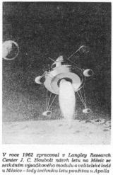 V roce 1962 zpracoval v Langley Research Center J. C. Houbolt návrh letu na Měsíc se setkáním výsadkového modulu a velitelské lodi u Měsíce - tedy techniku letu použitou u Apolla