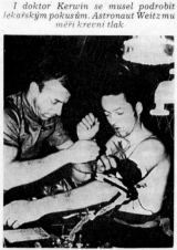 I doktor Kerwin se musel podrobit lékařským pokusům. Astronaut Weitz mu měří krevní tlak