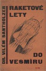 Vilém Santholzer: Raketové lety do vesmíru (1928)